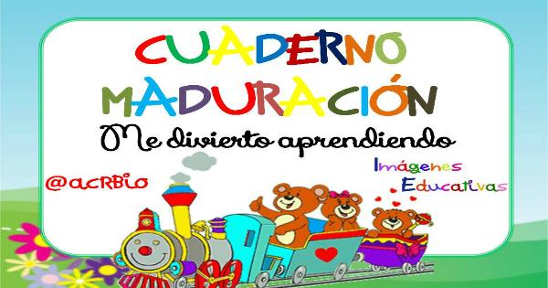 Caratulas Color Cuadernos Escolares Infantiles Dibujos Para 2: Completo Cuaderno De Maduración, Con Magníficos Ejercicios