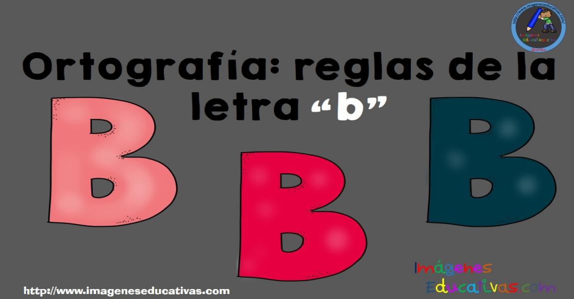 Ortograf a reglas de la letra b imagenes educativas for La b b