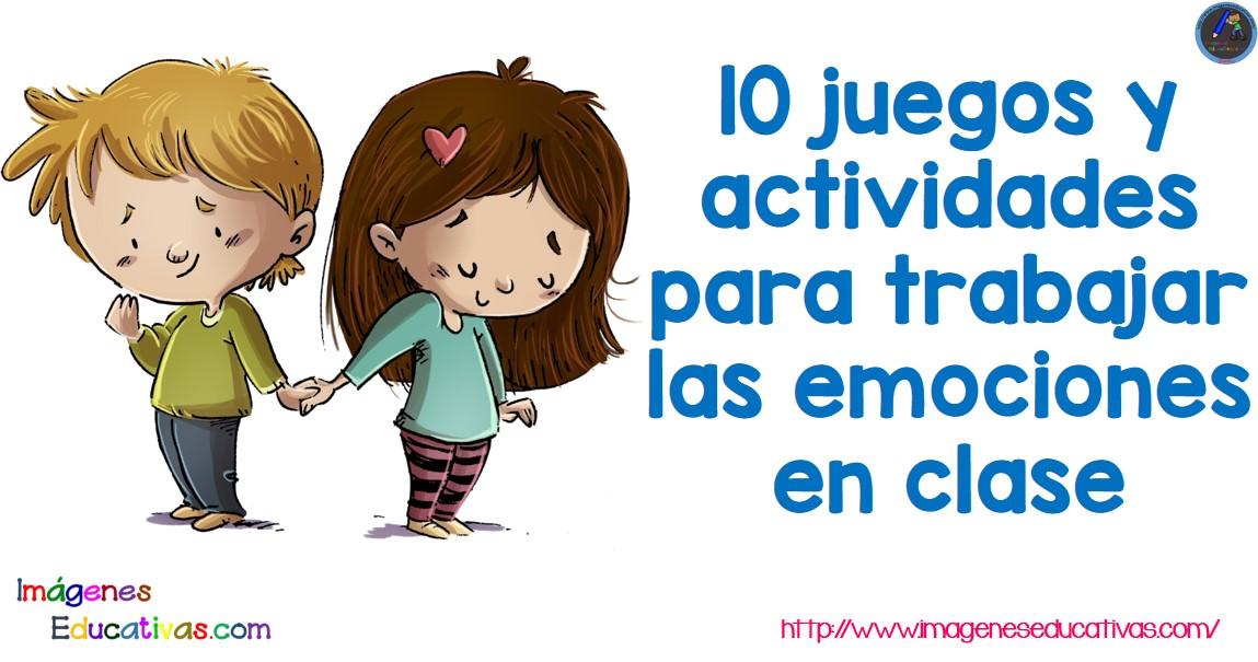 10 juegos y actividades para trabajar las emociones en for Actividades divertidas para el salon de clases