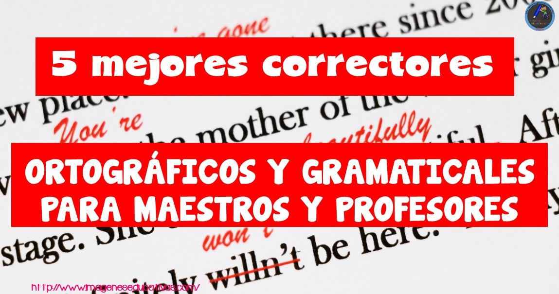Los 5 mejores correctores ortográficos y gramaticales para maestros y profesores